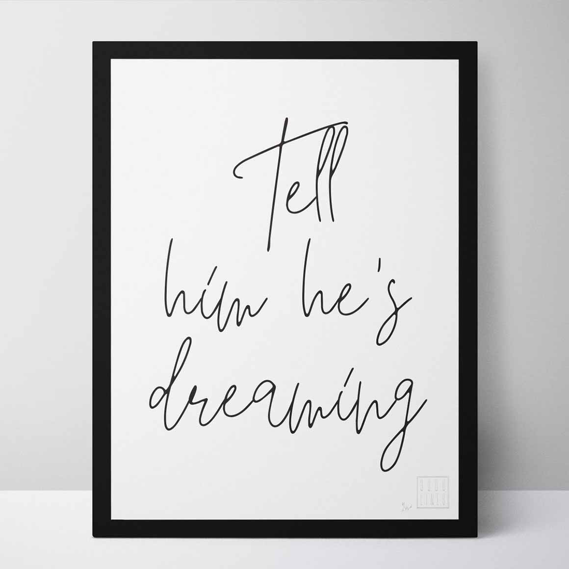 Tell him he's dreaming   Trada Marketplace