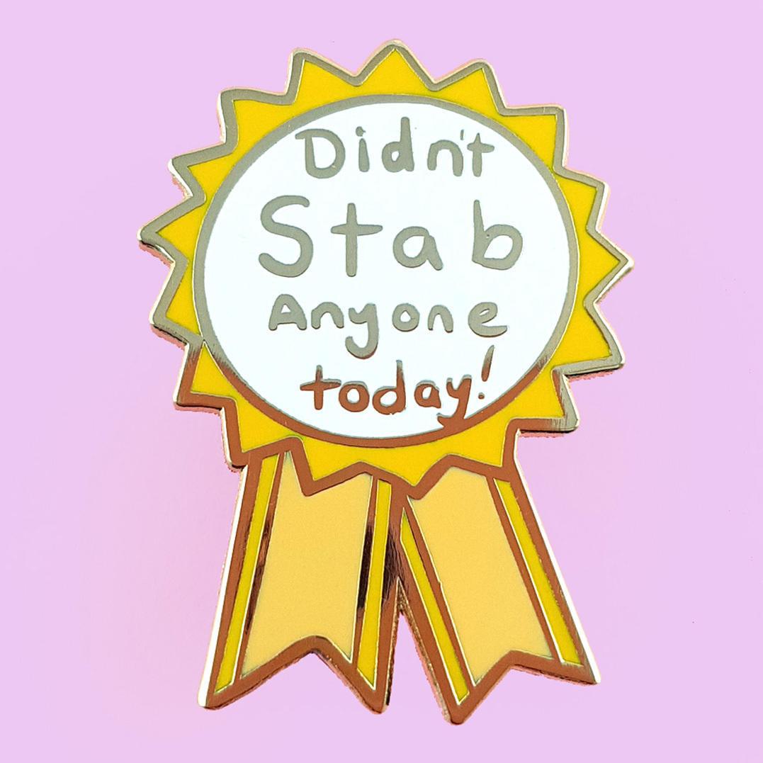 Didn't Stab Anyone Today Lapel Pin   Trada Marketplace