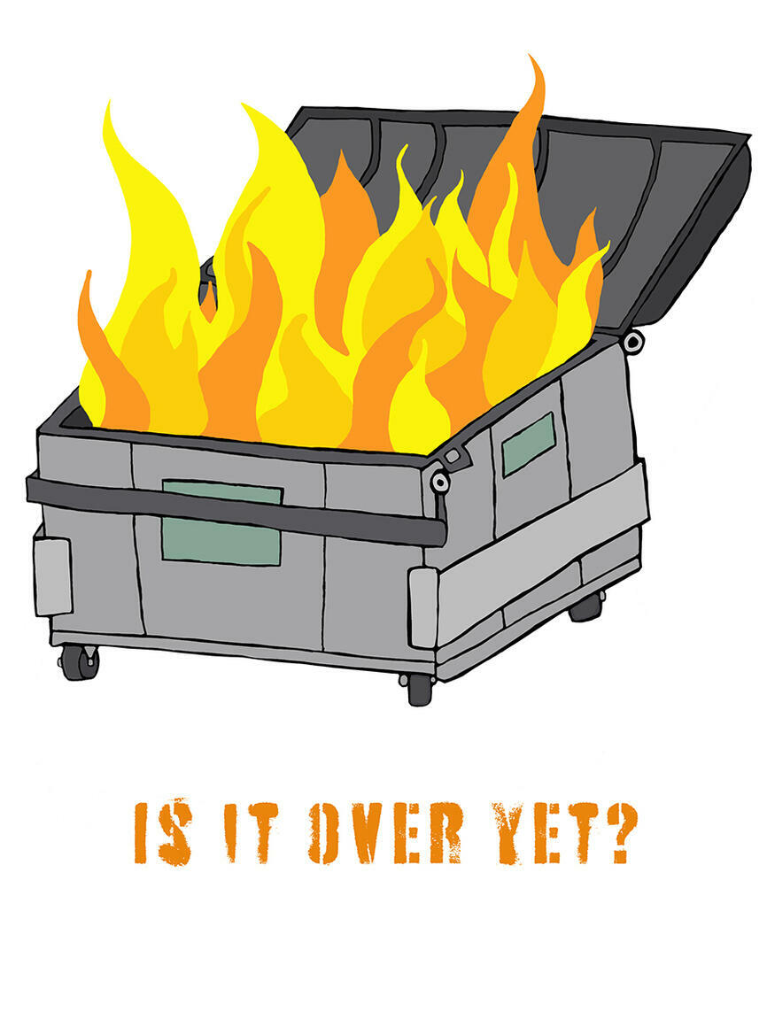 Is it over yet? Dumpster Fire   Trada Marketplace