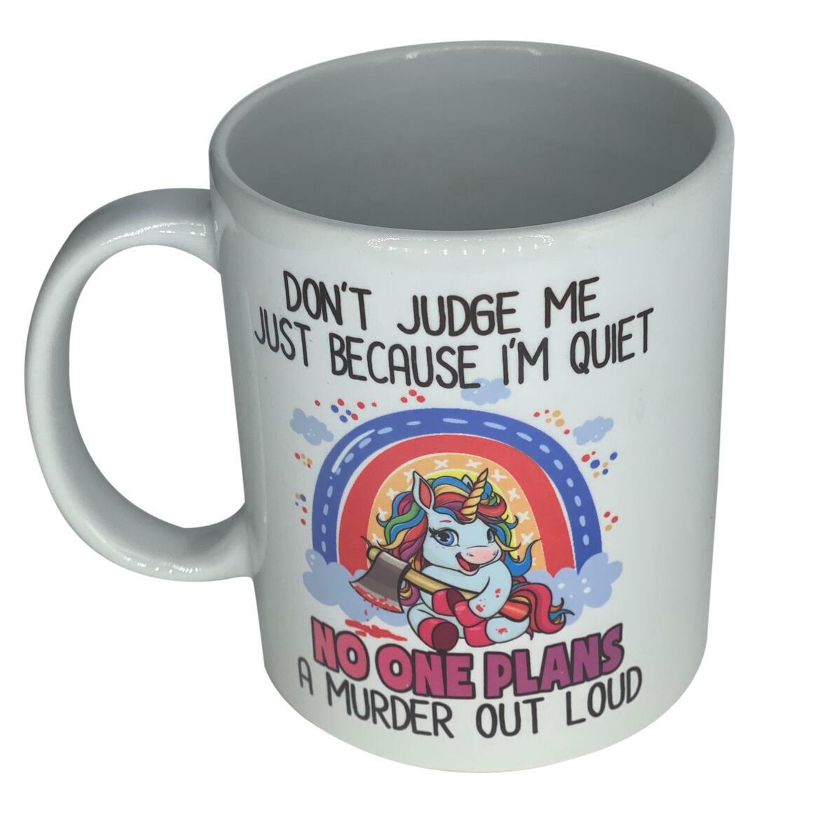 Unicorn - Dont Judge Me Because Im Quiet- Coffee Mug   Trada Marketplace